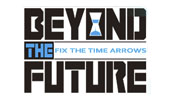 BEYOND THE FUTURE - FIX THE TIME ARROWS